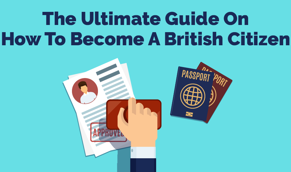 The Ultimate Guide On How To Become A British Citizen